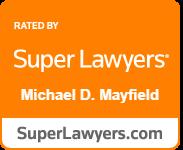 Super Lawyers Michael D. Mayfield SuperLawyers.com