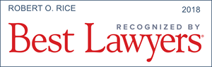 best lawyer recognition robert o. rice