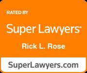 super lawyers rick l. rose
