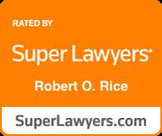 super lawyers robert o. rice
