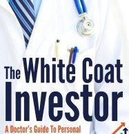The White Coat Investor by James M. Dahle, MD