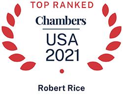 Robert Rice, Top Ranked Chambers USA 2021